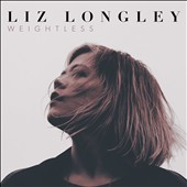 Liz Longley: Weightless [Slipcase]