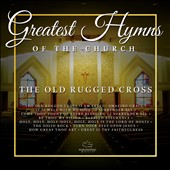 Maranatha Music: Greatest Hymns of the Church 'The Old Rugged Cross' [10/7]