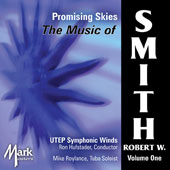 Promising Skies - The Music of Robert W. Smith, Vol. 1 / Mike Roylance, tuba; Ron Hufstader, University of Texas at El Paso Symphonic Winds