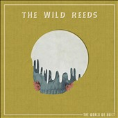 The Wild Reeds: The World We Built [4/7] *