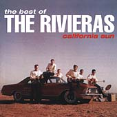 The Rivieras: The Best of the Rivieras: California Sun