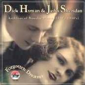 Dick Hyman: Forgotten Dreams: Archives of Novelty Piano (1920's-1930's)