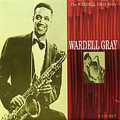 Wardell Gray: The Wardell Gray Story [Box]