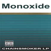 Monoxide Child/Monoxide: Chainsmoker [PA]