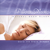 David & Steve Gordon: Pillow Music - Natural Deep Sleep