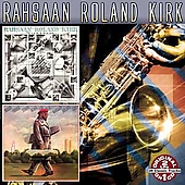 Rahsaan Roland Kirk: Kirkatron/Boogie-Woogie String Along for Real