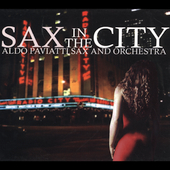 Aldo Paviatti: Sax in the City [Slipcase]