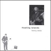 Henry Doss: Floating Islands *
