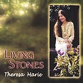 Theresa Marie: Living Stones *