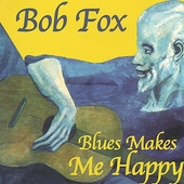 Bob Fox: Blues Makes Me Happy
