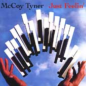 McCoy Tyner: Just Feelin'