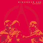 Wishbone Ash: Clan Destiny