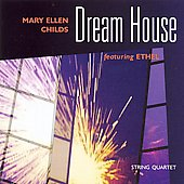 Childs: Dream House / ETHEL String Quartet