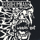Subhumans (UK): Internal Riot