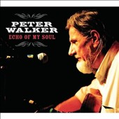 Peter Walker: Echo of My Soul [Digipak]