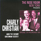 Charlie Christian: At the Rose Room New York 1939