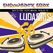 Mixmaster Throwback: Throwback Trax: Old School Instrumental Tribute to Ludacris