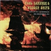 Paul Kantner's Wooden Ships: Ft.Laurdale December 1992 [Box]