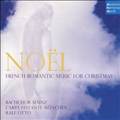 No&#235;l: French Romantic Music for Christmas