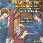 Immortal Fire: Music for Female Saints