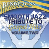 Various Artists: Renditions: Smooth Jazz Tribute To Gospel Hits, Vol. 2