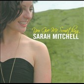 Sarah Mitchell: You Give Me Something