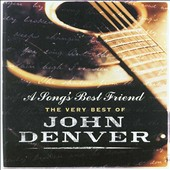 John Denver: A Song's Best Friend: The Very Best of John Denver