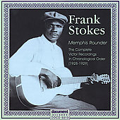 Frank Stokes: The Frank Stokes Victor Recordings (1928-1929)
