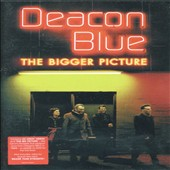 Deacon Blue: Bigger Picture