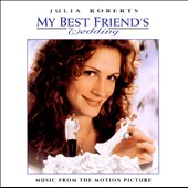 Original Soundtrack: My Best Friend's Wedding [Original Soundtrack]
