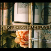 Peter Eldridge: Mad Heaven [Digipak] *