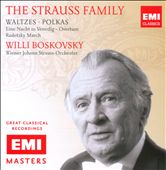 The Strauss Family: Waltzes, Polkas / Willi Boskovsky