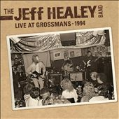 Jeff Healey/The Jeff Healey Band: Live at Grossman's 1994