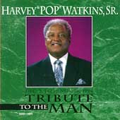 Harvey Pop Watkins, Sr.: Tribute to the Man