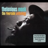 Thelonious Monk: The  Riverside Anthology [Digipak]