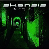Skansis: Leaving You *