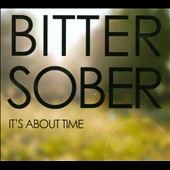 Bitter Sober: It's About Time [Digipak]