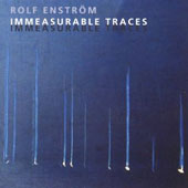 Rolf Enstrom: Immeasurable Traces
