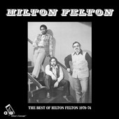 Hilton Felton: The Best of Hilton Felton 1970-74