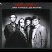 Gabriel Faur&eacute;: Piano Quartets nos 1 & 2, Opp. 15 & 45 / Le Sage: piano; Salque: cello; Berthaud: viola; Kashimoto: violin