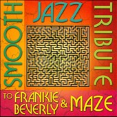 Various Artists: Smooth Jazz Tribute to Frankie Beverly and Maze