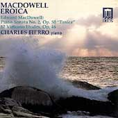 MacDowell: Piano Sonata no 2, etc / Charles Fierro