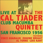 Cal Tjader Quintet/Cal Tjader: Live at the Club Macumba San Francisco 1956