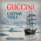 Francesco Guccini: L'Ultima Thule *
