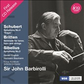 Schubert: Symphony No. 4; Britten: Serenade; Sibelius: Symphony no 2 / Gerald English, tenor; Hermann Baumann, horn. Barbirolli