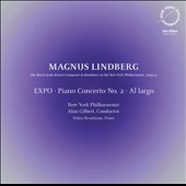 Magnus Lindberg: EXPO; Piano Concerto No. 2; Al largo / Yefim Bronfman, piano. Alan Gilbert