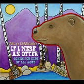 Alice Di Micele: If I Were an Otter: Songs for Kids of All Ages [Digipak] *