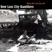 The New Lost City Ramblers: There Ain't No Way Out