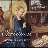 Christmas from Magdalen College Oxford - works by Byrd, Rutter, Stanford, Bach, Manz, Dove et al.
