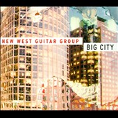 New West Guitar Group: Big City [Digipak]